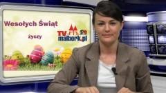 WIELKANOCNY INFO TYGODNIK. MALBORK - SZTUM - NOWY DWÓR GDAŃSKI - 18.04.2014