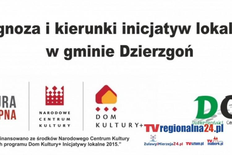 DIAGNOZA I KIERUNKI INICJATYW LOKALNYCH W GMINIE DZIERZGOŃ – 08.04.2015