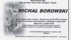 Zmarł Michał Borowski. Żył 45 lat.