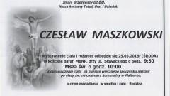 Zmarł Czesław Maszkowski . Żył 80 lat.