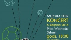 """Burmistrz Miasta i Gminy Sztum Leszek Tabor zaprasza na koncert """"Muzyka Sfer"""" - 06.08.2016"""