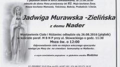 Zmarła Jadwiga Murawska - Zielińska z domu Nader. Żyła 92 lata.