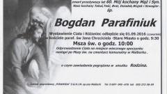 Zmarł Bogdan Parafiniuk. Żył 60 lat.