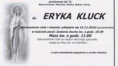 Zmarła Eryka Kluck. Żyła 71 lat.