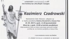 Zmarł Kazimierz Czadrowski. Żył 47 lat.