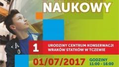 Zbudujmy łódź w Centrum Konserwacji Wraków Statków w Tczewie 01.07.2017