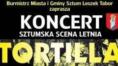 Sztum : Zapraszamy na koncert zespołu Tortilla - 15.07.2017