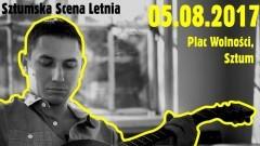 Sztum: Zapraszamy na koncert Bartka Dzikowskiego. Sztumska Scena Letnia czeka – 05.08.2017