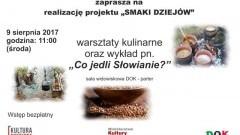 """Dzierzgoń : Zapraszamy na warsztaty oraz wykład pn. """"Co jedli Słowianie"""" - 09.08.2017"""