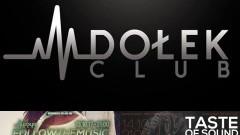 Follow The Music ● music: Hose ● 13/10 ● Taste Of Sound ● music: Hose / Cesar / Slavko ● 14/10 - Club Dołek zaprasza