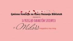 Zapraszamy na IX Przegląd Kabaretów Szkolnych w Dzierzgoniu -14.02.2018