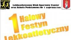 Zapraszamy na 1 Halowy Festyn Lekkoatletyczny Zantyra – 24.02.2018