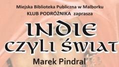 Zapraszamy na spotkanie z podróżnikiem Markiem Pindralem w malborskiej Mediatece