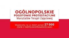 Ogólnopolska Akcja Protestacyjna Warsztatów Terapii Zajęciowej w Polsce.