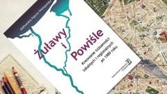Żuławy i Powiśle. Kreowanie tożsamości lokalnych i regionalnych po 1989 roku. Nowa książka Aleksandry Paprot-Wielopolskiej