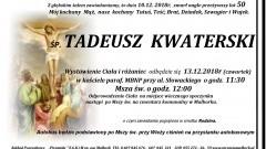 Zmarł Tadeusz Kwaterski. Żył 50 lat.