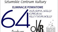 64. Ogólnopolski Konkurs Recytatorski. Eliminacje powiatowe w Sztumie