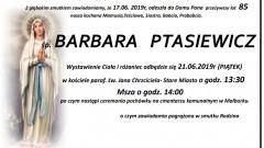 Zmarła Barbara Ptasiewicz. Żyła lat 85.