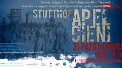 """""""Stutthof. Apel Cieni"""" w Filharmonii Bałtyckiej"""