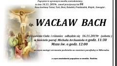 Zmarł Wacław Bach. Żył 84 lata.