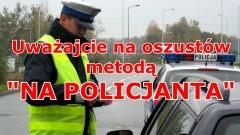 Policja prosi o czujność. Uważajcie na oszustów podających się za policjantów.