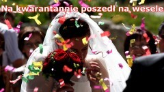Nowy Dwór Gdański - Malbork. Na kwarantannie poszedł na wesele. Okazało się, że jest zakażony COVID-19.
