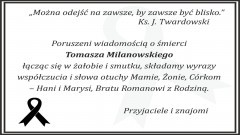 Kondolencje dla rodziny i bliskich śp. Tomasza Milanowskiego.