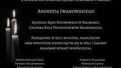 Starosta Malborski, Przewodniczący Rady, Zarząd i Radni Powiatu Malborskiego oraz pracownicy Starostwa Powiatowego w Malborku składają kondolencje.