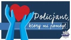 """Trwa ogólnopolski konkurs """"Policjant, który mi pomógł""""."""