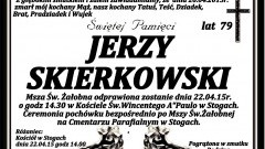 ZMARŁ JERZY SKIERKOWSKI. ŻYŁ 79 LAT.
