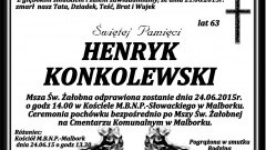 ZMARŁ HENRYK KONKOLEWSKI. ŻYŁ 63 LATA.