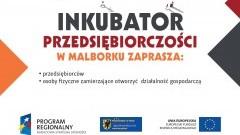 Malbork. Rekrutacja do Inkubatora Kultury i Inkubatora Przedsiębiorczości rozpoczęta - 12.11.2015