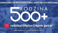 """Zgłoś uwagi do Programu """"Rodzina 500 +"""" - 29.12.2015"""