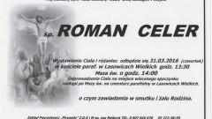 Zmarł Roman Celer. Żył 44 lata.