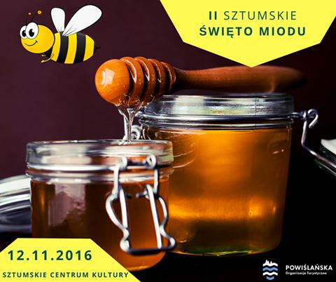Miody i produkty pszczelarskie od pszczelarzy czyli II Sztumskie Święto Miodu! – 12.11.2016