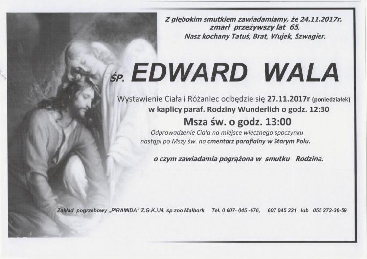 Zmarł Edward Wala. Żył 65 lat.