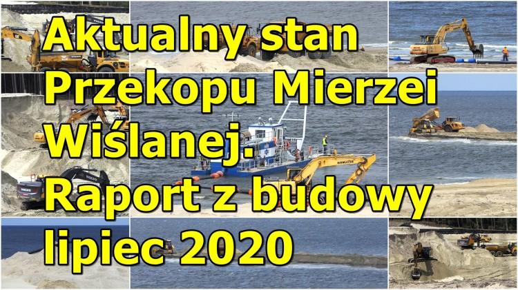 Aktualny stan przekopu Mierzei Wiślanej. Raport z budowy lipiec 2020 (wideo, zdjęcia)