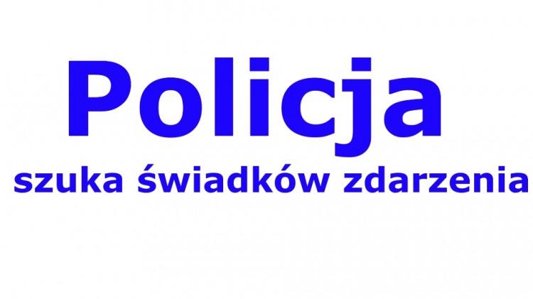 Policja szuka świadków zdarzeń.