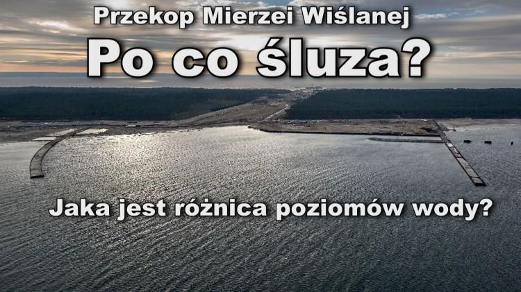 Przekop Mierzei Wiślanej – śluza po co? Jaka jest różnica poziomów wody pomiędzy Zatoką Gdańską a Zalewem Wiślanym? Czy grozi nam powódź na Żuławach?