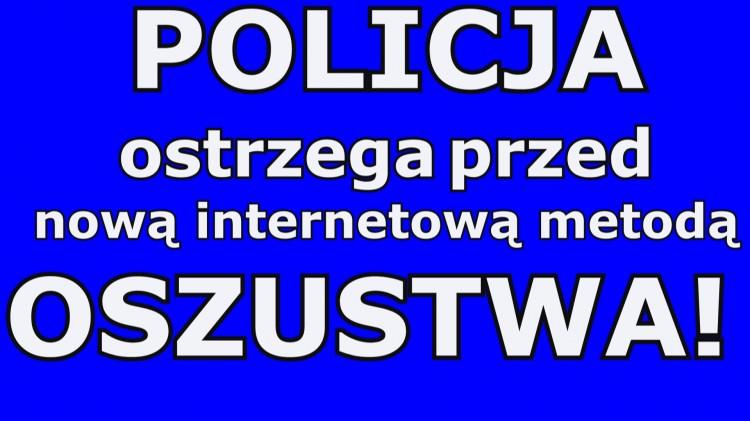 Policja apeluje – nie daj się oszukać nową metodą internetowych oszustów!