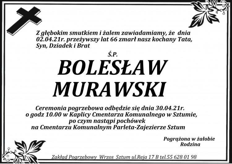 Zmarł Bolesław Murawski. Żył 66 lat.