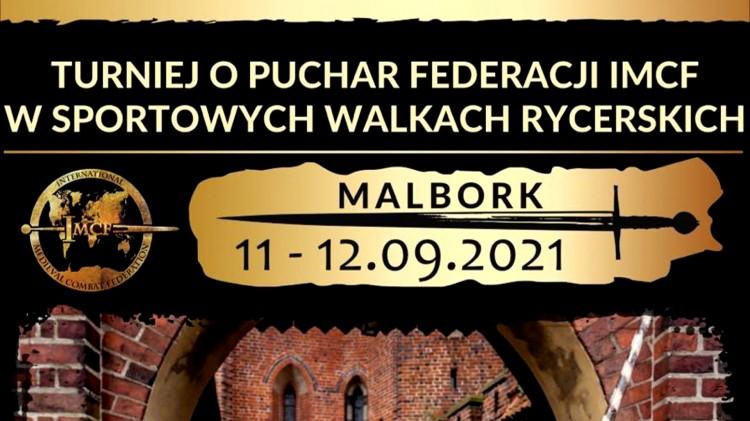 Malbork. We wrześniu odbędzie się Turniej o Puchar Federacji IMCF w Sportowych Walkach Rycerskich.